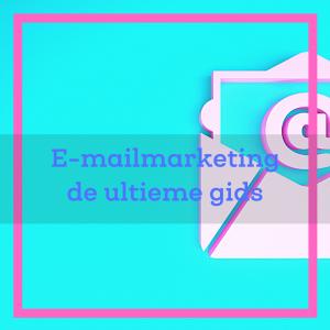 emailmarketing ultieme gids