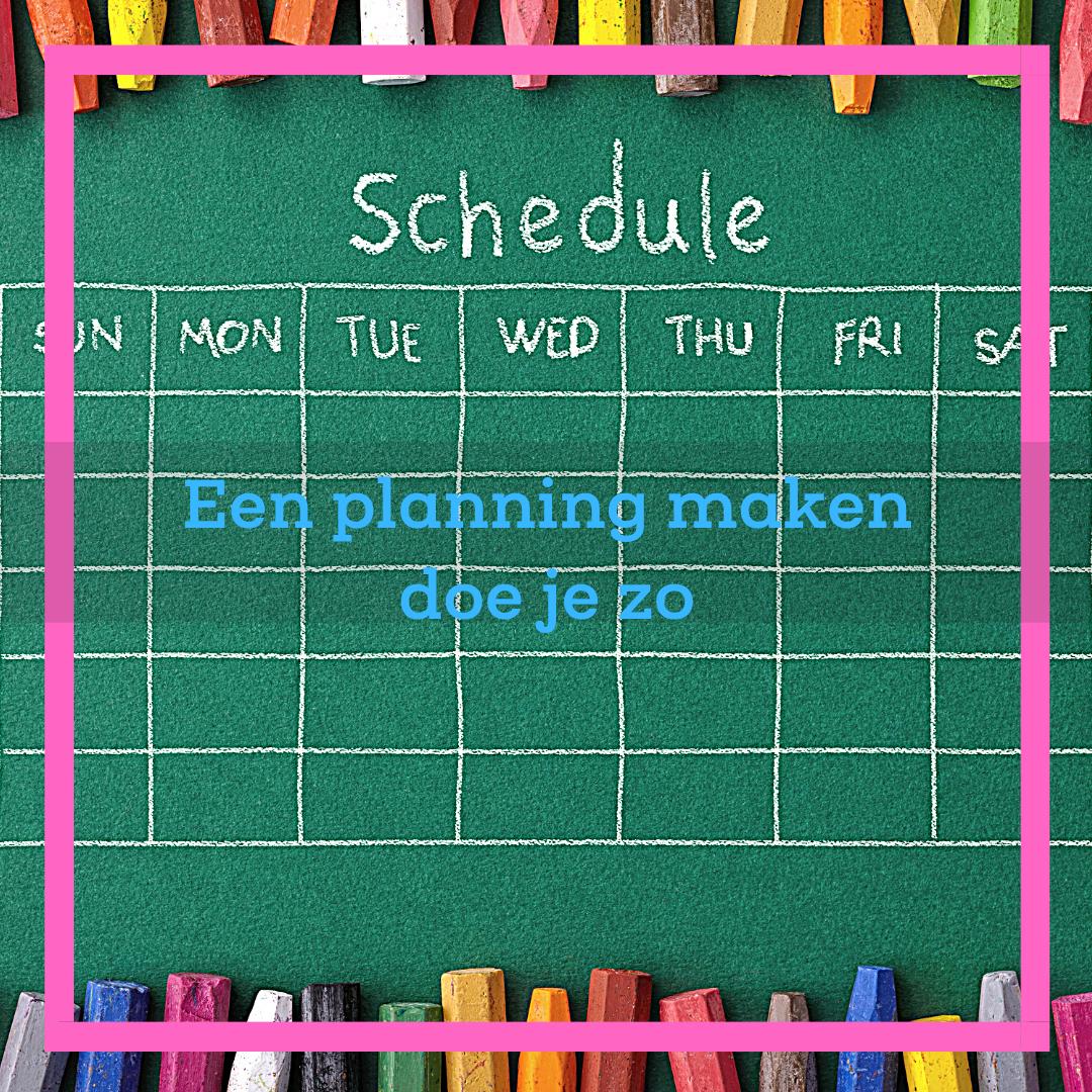 een planning maken